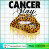 Womens Cancer Slay Leopard Lips Queen Birthday Great Gifts T Shirt copy
