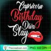 Womens Capricorn Queen January December Girl Birthday Diva Slay T Shirt copy