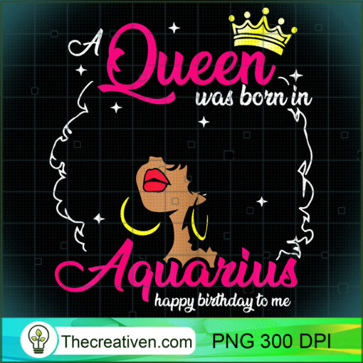 Womens Cool A Queen Was Born In Aquarius Happy Birthday To Me Gifts T Shirt copy