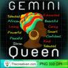 Womens Gemini Queen Afro Horoscope May 21 June 21 T Shirt copy