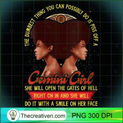 Womens Gemini Zodiac Dumbest Thing Piss Off A Black Queen PNG, Afro Women PNG, Gemini Queen PNG, Black Women PNG