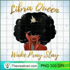 Womens Im a Libra Girl Funny Women Queen Zodiac PNG, Afro Women PNG, Libra Queen PNG, Black Women PNG
