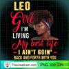 Womens Leo Girl Living My Best Life Birthday Black Queen T Shirt copy