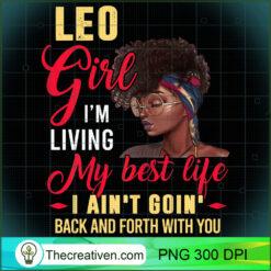Womens Leo Girl Living My Best Life Black Queen PNG, Afro Women PNG, Leo Queen PNG, Black Women PNG