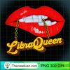 Womens Libra Queen Red Lips October Birthday Zodiac Gift for Women T Shirt copy