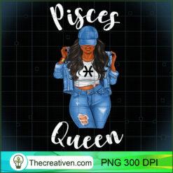 Womens Streetwise Pisces Queen Black Womens Zodiac Birthday PNG, Afro Women PNG, Pisces Queen PNG, Black Women PNG