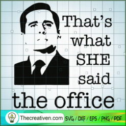 That's What She Said The Office SVG, The Office TV Show SVG, Funny Movie SVG