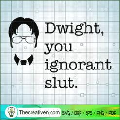 Dwight, You Ignorant Slu SVG, The Office TV Show SVG, Funny Movie SVG