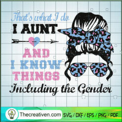 Messy Bun Auntie I Ant And I Know Thing Keeper of the Gender SVG, Gender Reveal SVG, Party Pink or Blue SVG