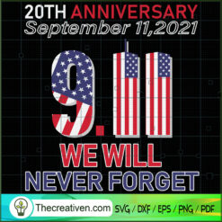 20Th Anniversary 9/11 We Will Never Forget SVG, September 11th Patriot Day SVG, American Never Forget 9 11 SVG