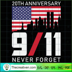 20Th Anniversary 9/11 Never Forget SVG, September 11th Patriot Day SVG, American Never Forget 9 11 SVG