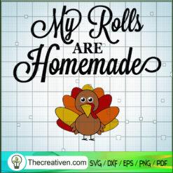 My Rolls Are Home Made SVG, Turkey SVG, Thanksgiving SVG