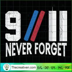 9/11 Never Forget SVG, September 11th Patriot Day SVG, American Never Forget 9 11 SVG