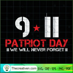 9-11 Patriot Day We Will Never Forget SVG, September 11th Patriot Day SVG, American Never Forget 9 11 SVG
