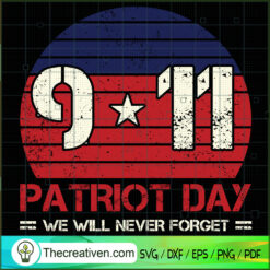 9-11 Patriot Day We Will Never Forget Retro SVG, September 11th Patriot Day SVG, American Never Forget 9 11 SVG