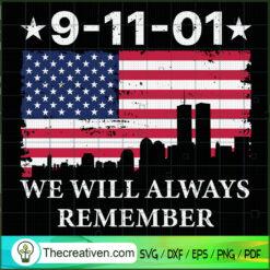 9-11-01We Will Never Always Remember SVG, September 11th Patriot Day SVG, American Never Forget 9 11 SVG