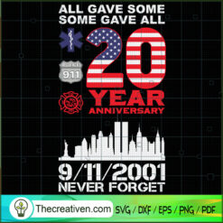All Gave Some Some Gave All 20 Year SVG, September 11th Patriot Day SVG, American Never Forget 9 11 SVG
