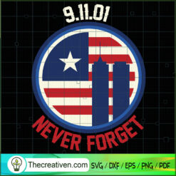 9.11.01 Never Forget SVG, September 11th Patriot Day SVG, American Never Forget 9 11 SVG