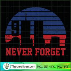 Never Forget SVG, September 11th Patriot Day SVG, American Never Forget 9 11 SVG