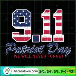September Patriot Days We Will Never Forget SVG, September 11th Patriot Day SVG, American Never Forget 9 11 SVG