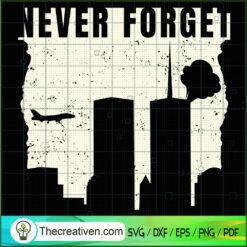 Never Forget 9-11 SVG, September 11th Patriot Day SVG, American Never Forget 9 11 SVG