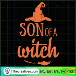 Son Of A Witch SVG, Halloween SVG, Scary SVG, Oct 31 SVG