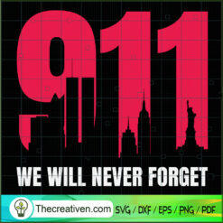 9.11.01 We Will Never Forget SVG, September 11th Patriot Day SVG, American Never Forget 9-11 SVG