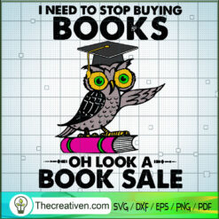 I Need To Stop Buying Books Oh Look a Book Sale SVG, Owl SVG, Reading Book SVG