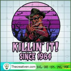 Killin' It Since 1984 SVG, Freddy Kruger SVG, A Nightmare on Elm Street SVG, Horror SVG