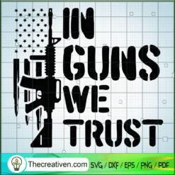 In Guns We Trust SVG, Gunner SVG, USA Flag SVG