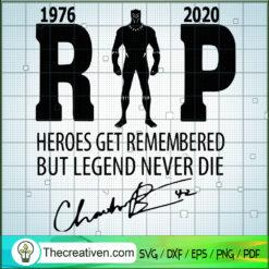R.I.P Heroes Get Remembered But Legend Never Die SVG, Black Panther SVG, Super Hero SVG