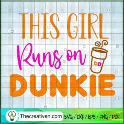 This Girl Runs On Dunkie SVG, Dunkie Spice SVG, Halloween Dunkie SVG