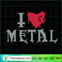 I Love Metal SVG, Love Metal SVG, Music Rock And Roll Punk SVG
