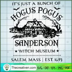 Its Just A Bunch Of Hocus Pocus Sanderson Witch Museum Salem Mass EST 1693 SVG, Hocus Pocus House SVG, Halloween SVG