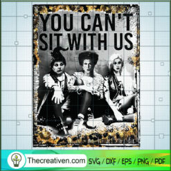 You Can't Sit With Us SVG, Hocus Pocus SVG, Halloween SVG