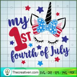 My 1st Fourth of July SVG, Unicorn SVG, Patriot Day SVG