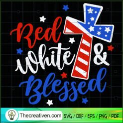 Red White Blesses SVG, 4th of July SVG, Patriot Day SVG