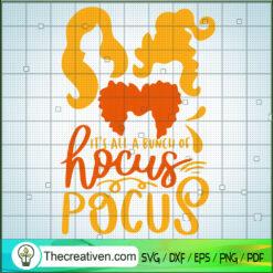 Hocus Pocus It's All a Bunch Of SVG, Hocus Pocus SVG, Halloween SVG