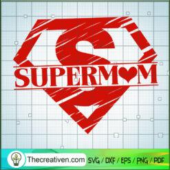 Supermom SVG, Mom SVG, Mother Day SVG