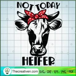Not Today Heifer SVG, Heifer SVG, Animals Slogan SVG