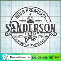 Red & Breakfast Sanderson Sisters Kids Stay Free SVG, Sister Owned And Operated Since 1693 SVG, Halloween SVG