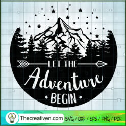 Let The Adventure Begin SVG, Camping SVG, Hiking SVG