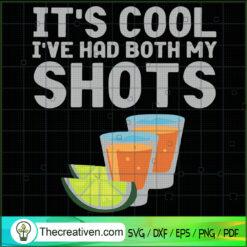 It's Cool I've Had Both My Shots SVG, Drinking SVG, Lemon SVG