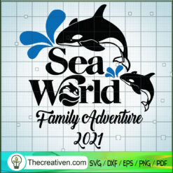 Sea World Family Adventure 2021 SVG, Dolphin SVG, Sea World SVG