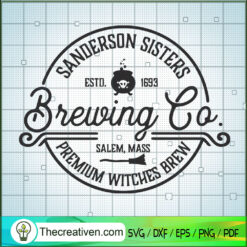 Sanderson Sisters Brewing Co Premium Witches Brew SVG, Sanderson Sister SVG, Halloween SVG