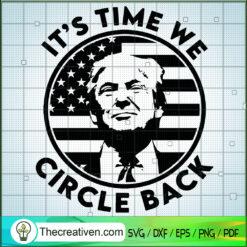 It's Time We Circle Back SVG, Donald Trump SVG, USA President SVG