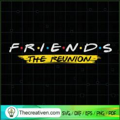 Friends The Reunion SVG, Friends SVG, The Reunion SVG