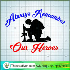 Aways Remember Our Heroes SVG, Army SVG, Veteran SVG