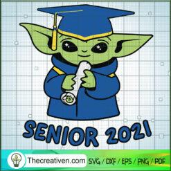 Senior 2021 SVG, Baby Yoda SVG, Graduate SVG