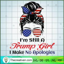 I'm Still a Trump Girl I Make No Apologies SVG, Trump Girl SVG, Messy Bun SVG